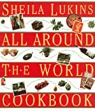Lukins, Sheila: All Around the World Cookbook