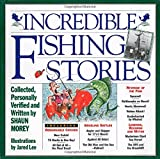 Morey, Shaun: Incredible Fishing Stories