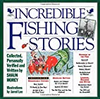 Incredible Fishing Stories by Shaun Morey