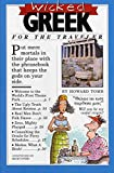 Tomb, Howard: Wicked Greek: For the Traveler