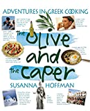 Hoffman, Suzanne: The Olive and the Caper: Adventures in a Greek Cooking