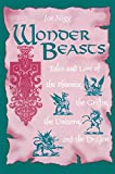 Nigg, Joe: Wonder Beasts: Tales and Lore of the Phoenix, the Griffin, the Unicorn, and the Dragon