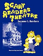 Scary Readers Theatre: by Suzanne I Barchers