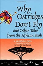 Why Ostriches Don't Fly and Other Tales from…