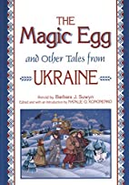 The Magic Egg and Other Tales from Ukraine:…