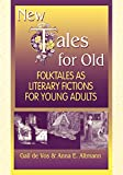 De Vos, Gail: New Tales for Old : Folktales As Literary Fictions for Young Adults