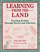 Learning from the Land: Teaching Ecology…