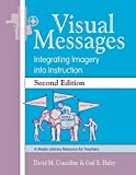 David M Considine: Visual Messages: Integrating Imagery into Instruction