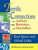 Buzzeo, Toni: Terrific Connections With Authors, Illustrators, and Storytellers: Real Space and Virtual Links