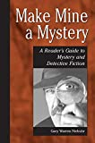 Niebuhr, Gary Warren: Make Mine a Mystery: A Reader's Guide to Mystery and Detective Fiction