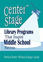 Center Stage: Library Programs That Inspire…