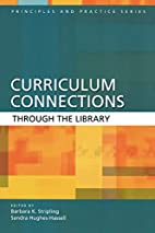 Curriculum Connections Through the Library…