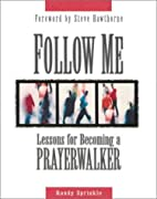 Follow Me : Lessons for Becoming a Prayer…