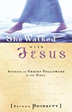 She Walked with Jesus: Stories of Christ…