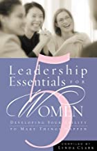 5 Leadership Essentials for Women:…