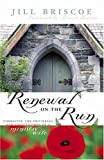 Briscoe, Jill: Renewal on the Run: Embracing the Privileges and Expectations of a Ministry Wife