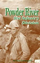 Powder River: A History of the 91st Infantry…