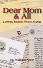 Dear Mom & all : letters home from Korea by…