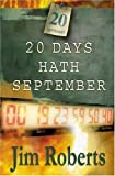 Roberts, Jim: 20 Days Hath September