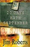 Roberts, Jim: 20 Days Hath September
