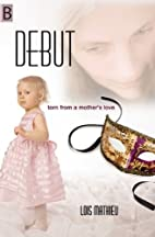 Debut by Lois Mathieu
