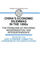 China's Economic Dilemmas in the 1990s:…