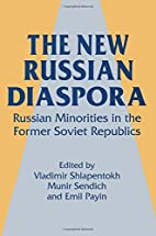 The New Russian Diaspora: Russian Minorities…
