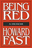 Fast, Howard: Being Red: A Memoir