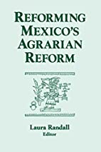 Reforming Mexico's Agrarian Reform by Laura…
