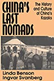 Benson, Linda: China&#39;s Last Nomads: The History and Culture of China&#39;s Kazaks