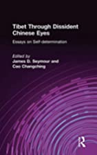 Tibet Through Dissident Chinese Eyes: Essays…