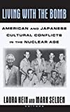 Hein, Laura: Living with the Bomb : American and Japanese Cultural Conflicts in the Nuclear Age
