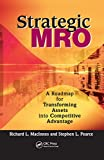 Macinnes, Richard L.: Strategic Mro Powered by Dsc: A Roadmap for Transforming Assets into Competitive Advantage