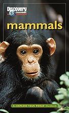 Mammals: An Explore Your World Handbook by…