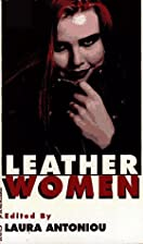 Leatherwomen by Laura Antoniou