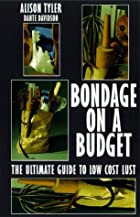 Bondage on a Budget by Alison Tyler