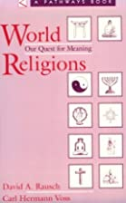 World Religions: Our Quest for Meaning by…