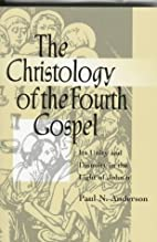 The Christology of the Fourth Gospel: Its…
