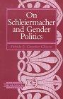 On Schleiermacher and Gender Politics (Hts…