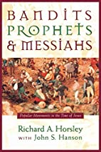 Bandits, Prophets & Messiahs by Richard A.…