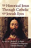 Lebeau, Bryan F.: The Historical Jesus Through Catholic and Jewish Eyes