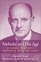 Niebuhr and His Age: Reinhold Niebuhr's…