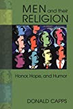 Donald Capps: Men and Their Religion: Honor, Hope, and Humor