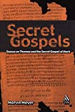 Meyer, Marvin: Secret Gospels: Essays on Thomas and the Secret Gospel of Mark