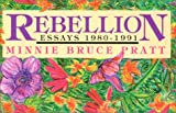 Pratt, Minnie Bruce: Rebellion: Essays 1980-1991