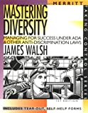Walsh, James: Mastering Diversity: Managing for Success Under ADA & Other Anti-Discrimination Laws (Taking Control)