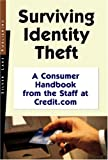 Davidson, Emily: Surviving Identity Theft: A Consumer Handbook from the Staff at Credit.com