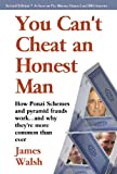 Walsh, James: You Can't Cheat an Honest Man: Madoff. Stanford. Slatkin. How Ponzi Schemes Work and Why They're More Common than Ever