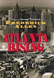 Allen, Frederick: Atlanta Rising: The Invention of an International City 1946-1996