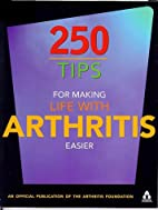 250 tips for making life with Arthritis…